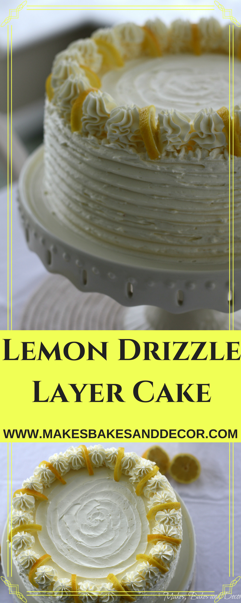 Lemon drizzle layer cake makes bakes and decor for Decoration layer cake